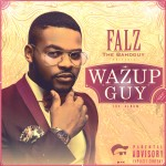 "Falz Releases Artwork & Release Date For Debut Album Titled ""Wazup Guy"""