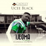 VIDEO: Ucee Black – Ijeoma (Go Eagles)