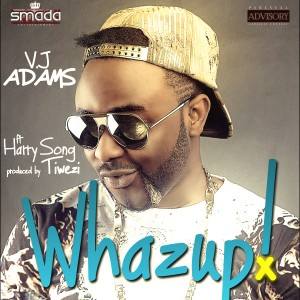 VJ-Adams-Whazup-Art