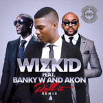 New Music: Wizkid – Roll It (Remix) Ft. Banky W and Akon