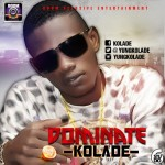 "DJ Boombastic Presents Kolade in ""Dominate"" [Prod. by Puffy Tee]"