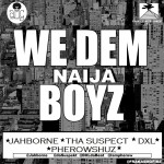New Music: JahBorne, Tha Suspect, Dxl & Pherowshuz – We Dem Boys