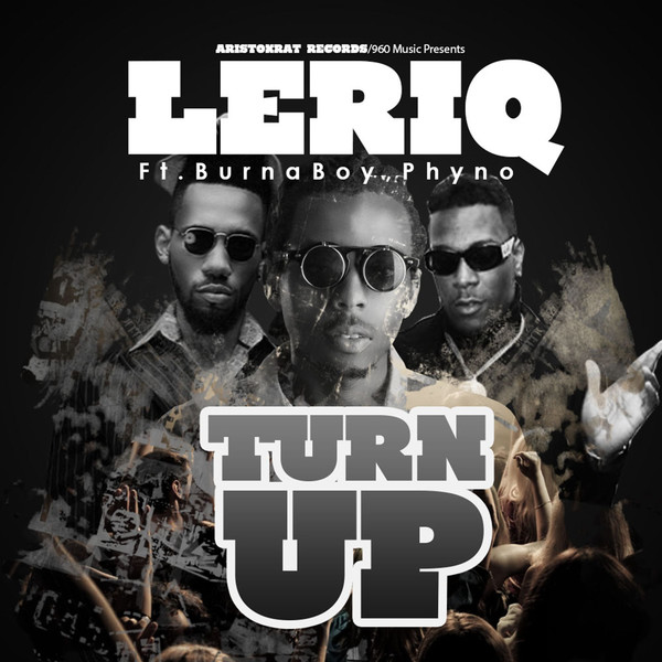 LeriQ - Turn up ft. Burna Boy and Phyno Art _Jaguda.com_