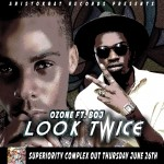 New Music: Ozone – Look Twice Ft. BOJ (Prod. LeriQ)