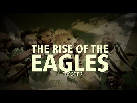 Rise Of The Super Eagles