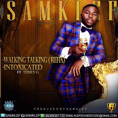 Samklef – Intoxicated ft. Terry G + Walking Talking (Refix)