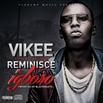 New Music: Vikee FT Reminisce – Igboro