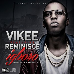 Vikee Ft Reminisce Igboro Artwork Front amd (2)