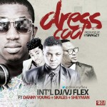 New Music: DJ Flex feat. Skales, Danny Young and Sheyman – Dress Cool