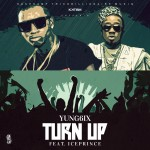 New Music: Yung6IX FT Ice Prince – Turn UP