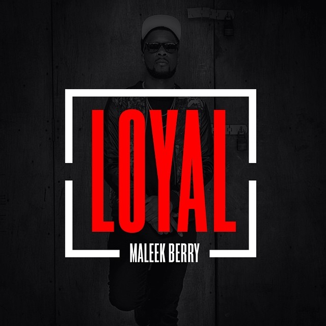 Maleek Berry - Loyal Remix Art